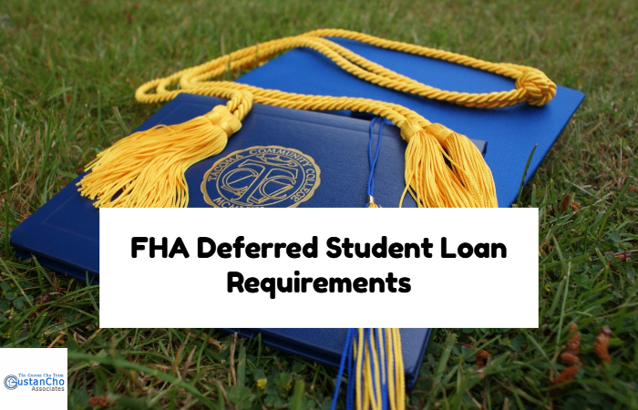 FHA Deferred Student Loans Requirement