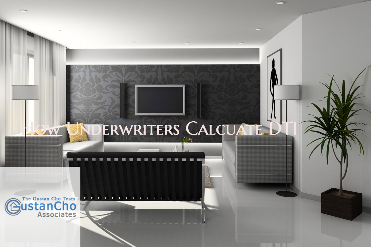 How Underwriters Calculate Debt To Income Ratio
