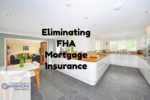 Eliminating FHA Mortgage Insurance Premium By Refinancing FNMA