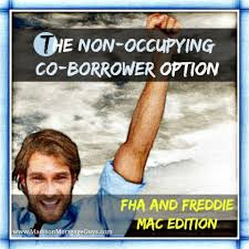 Non Occupant Co Borrowers For FHA Loans