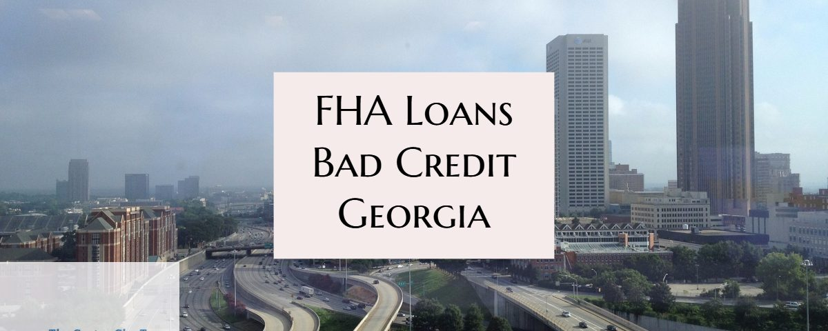 FHA Loans Bad Credit Georgia