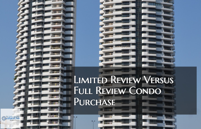 Limited Review Versus Full Review Condo Purchase