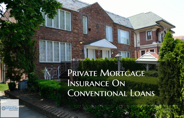 Private Mortgage Insurance On Conventional Loans