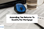 Amending Tax Returns To Qualify For Mortgage Loan