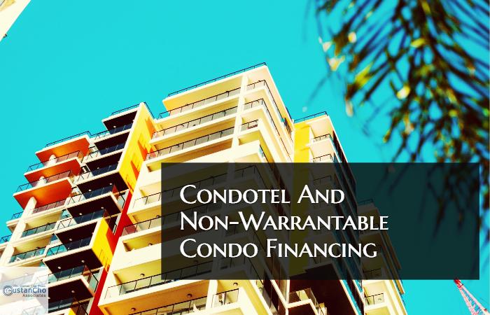 Condotel And Non Warrantable Condo Loans Mortgage Guidelines