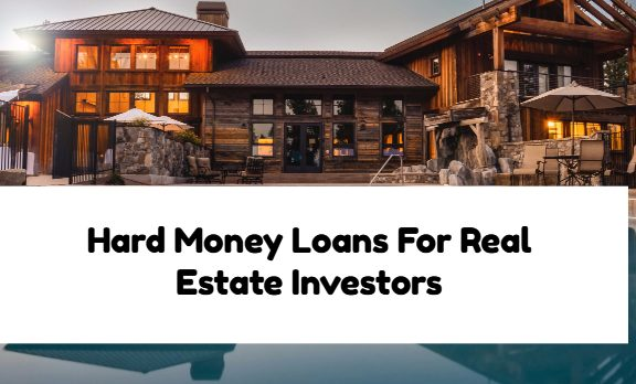 Hard Money Loans For Real Estate Investors