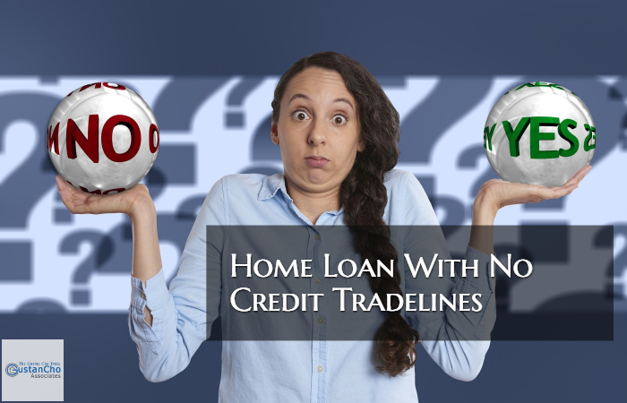 Home Loan With No Credit Tradelines