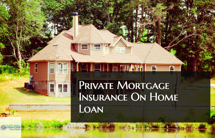 Private Mortgage Insurance On Home Loan