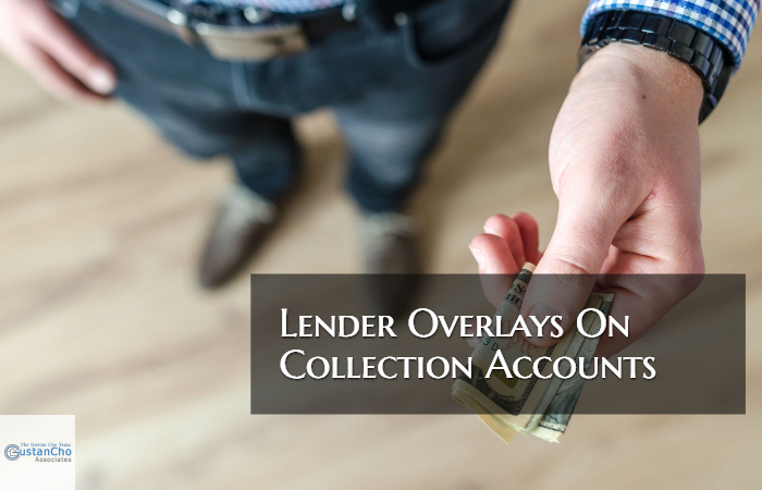Lender Overlays On Collection Accounts