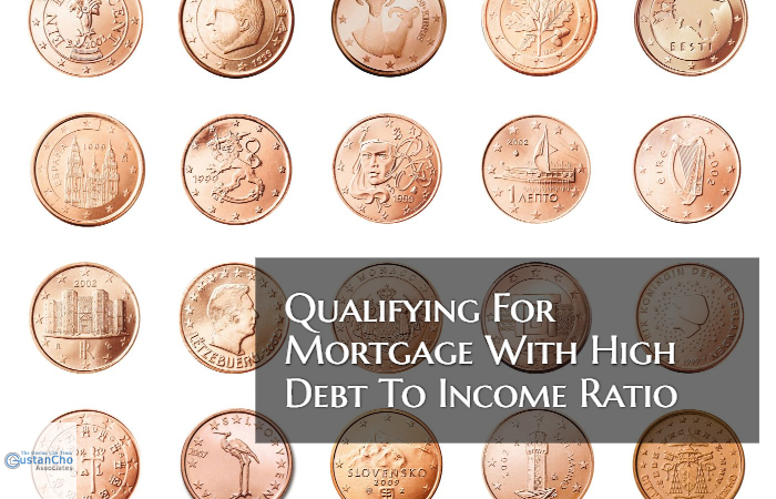Qualifying For Mortgage With High Debt To Income Ratios