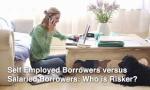 Underwriting Of Self Employed Borrowers