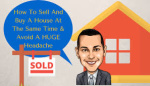 How To Buy And Sell A House At The Same Time
