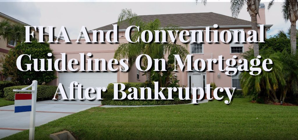 FHA And Conventional Guidelines On Mortgage After Bankruptcy