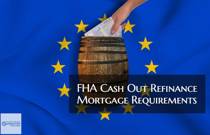 FHA Cash Out Refinance Requirements