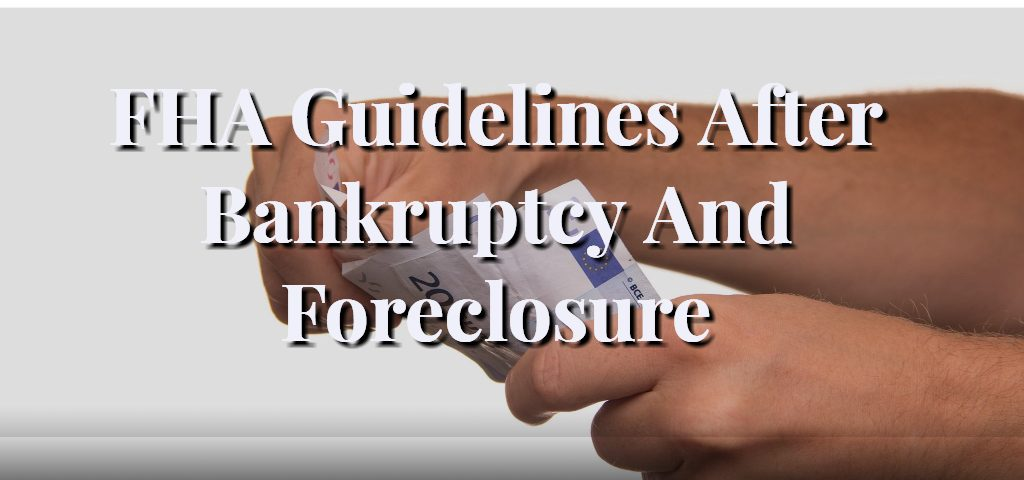 FHA Guidelines After Bankruptcy And Foreclosure