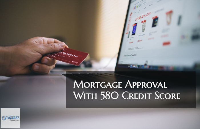 Mortgage Approval With 580 FICO Credit Score