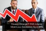 FHA Lowers MIP