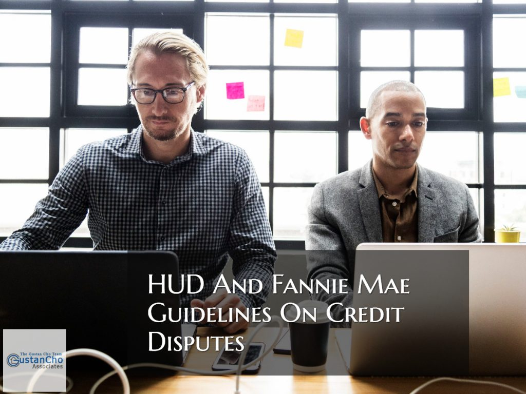 HUD And Fannie Mae Guidelines On Credit Disputes