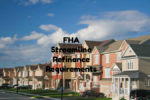 FHA Streamline Refinance Requirements With NO Credit, Income, Appraisal