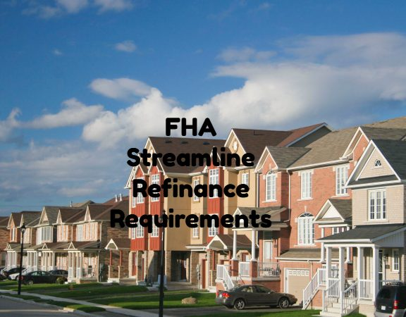 FHA Streamline Refinance Requirements