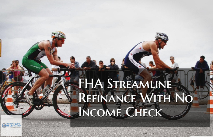 FHA Streamline Refinance With No Income Check