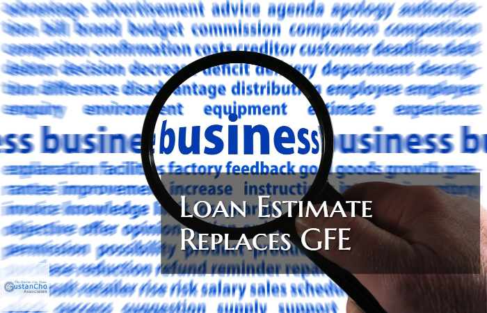loan estimate replaces the good faith estimate by the cfpb