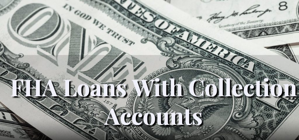 FHA Loans With Collection Accounts