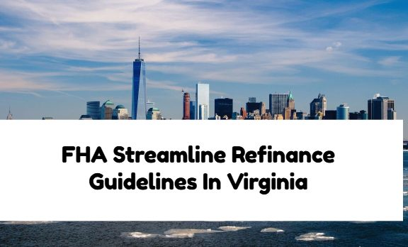 FHA Streamline Refinance Guidelines In Virginia