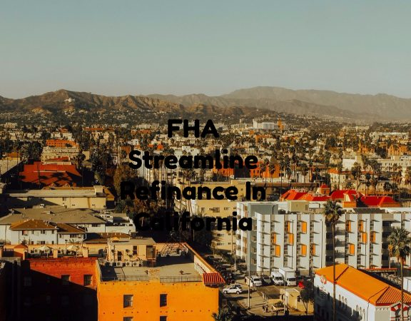 FHA Streamline Refinance In California