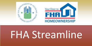 FHA Streamline Refinance In California Requirements