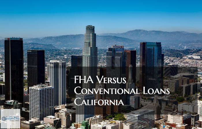 FHA Versus Conventional Loans California