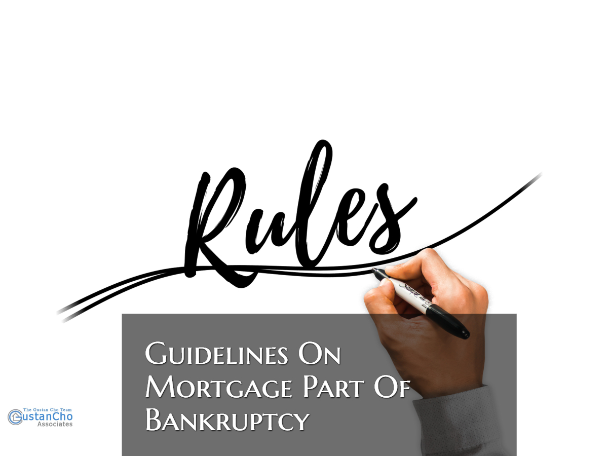 Guidelines On Mortgage Part Of Bankruptcy On Conventional Loans