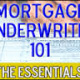 What Do Mortgage Underwriters Look For