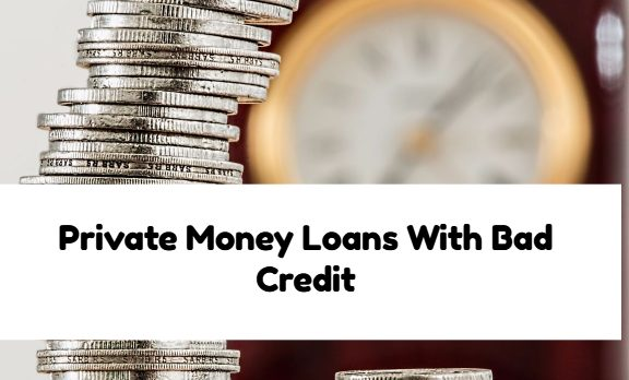 Private Money Loans With Bad Credit