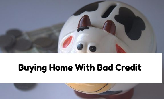 Buying Home With Bad Credit And Collections