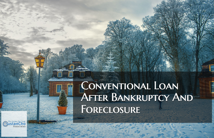 Conventional Loan After Bankruptcy And Foreclosure