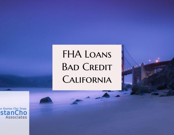 FHA Loans Bad Credit California
