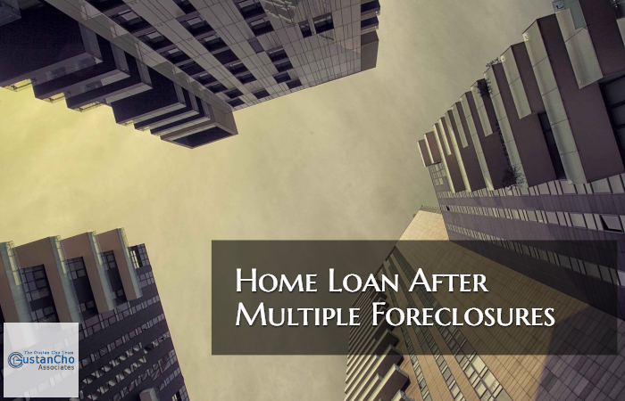 Home Loan After Multiple Foreclosures