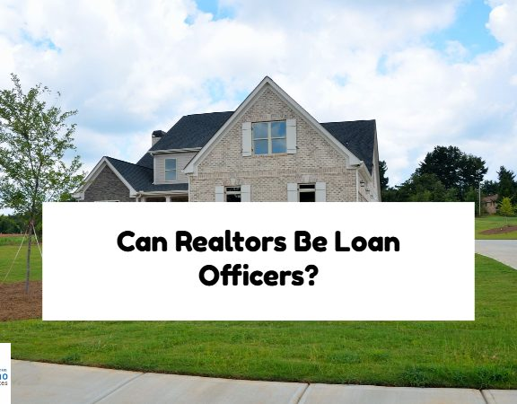 Can Realtors Be Loan Officers