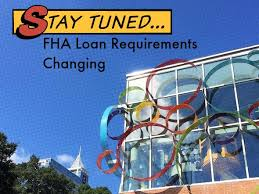 Updated FHA Loan Requirements