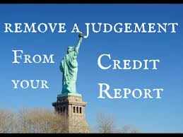 Removing Judgments Off Credit Report To Qualify For Home Loan