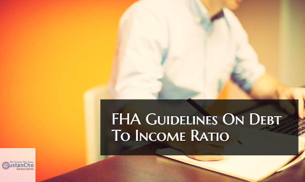 What Are FHA Guidelines On Debt To Income Ratio