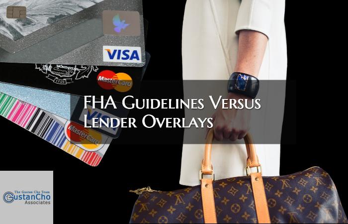 FHA Guidelines Versus Lender Overlays