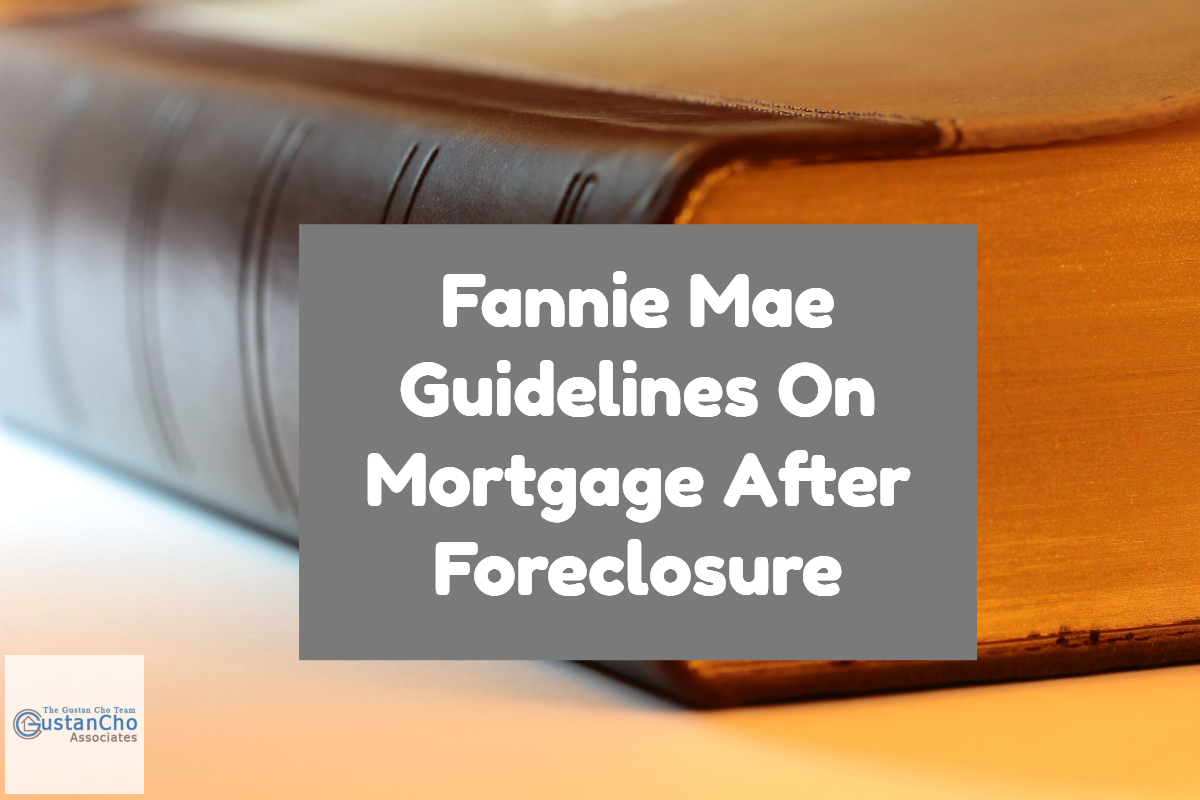 2018 Fannie Mae Guidelines On Mortgage After Foreclosure