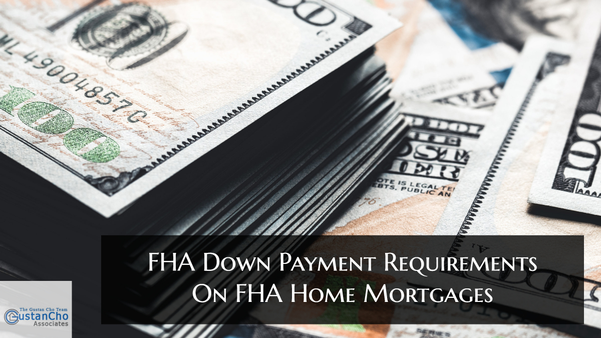 FHA Down Payment Requirements On FHA Home Mortgages