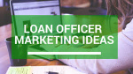 Marketing For Loan Officers By Bob Vogel
