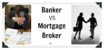 Mortgage Brokers Versus Mortgage Bankers