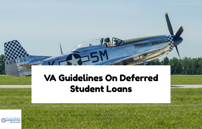 VA Guidelines On Deferred Student Loans