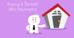 Buying A House After Bankruptcy And Foreclosure