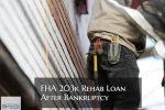 FHA 203k Rehab Loan After Bankruptcy